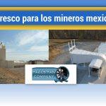 Aire fresco para los mineros mexicanos